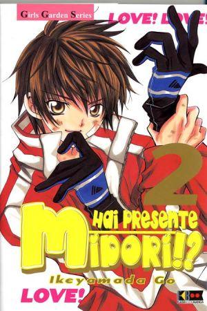 Hai presente Midori!?