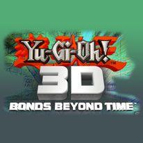 Yu-Gi-Oh! 3D: Bonds Beyond Time uscirà a fine febbraio