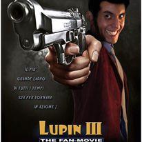Lupin III – The Fan Movie: live action no-profit italiano